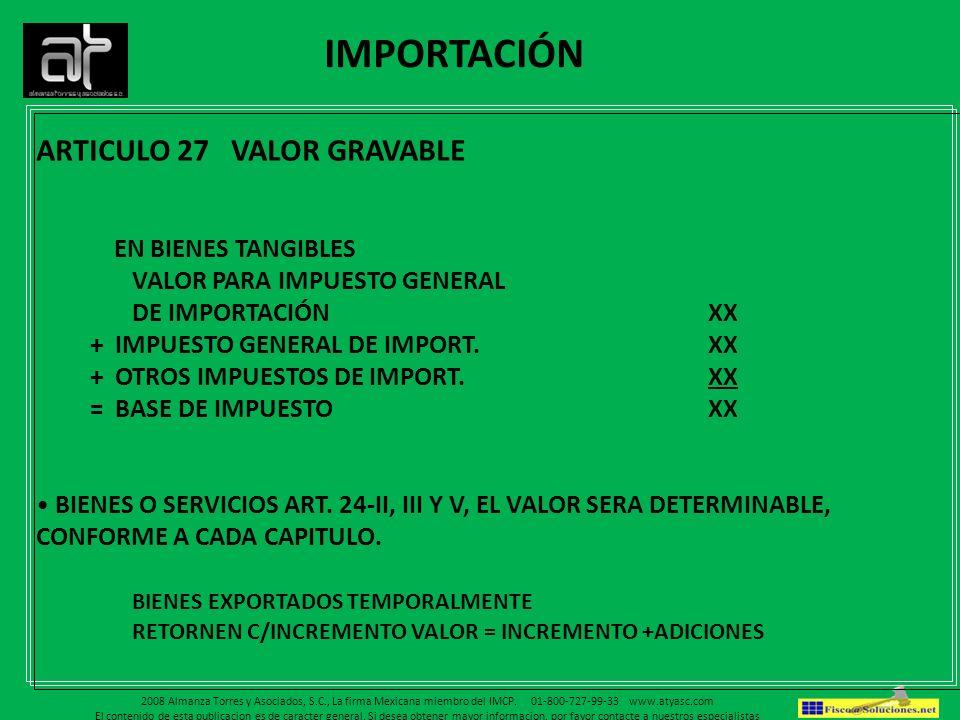 ARTICULO 27 VALOR GRAVABLE EN BIENES TANGIBLES VALOR PARA IMPUESTO GENERAL DE IMPORTACIÓNXX + IMPUESTO GENERAL DE IMPORT.XX + OTROS IMPUESTOS DE IMPOR
