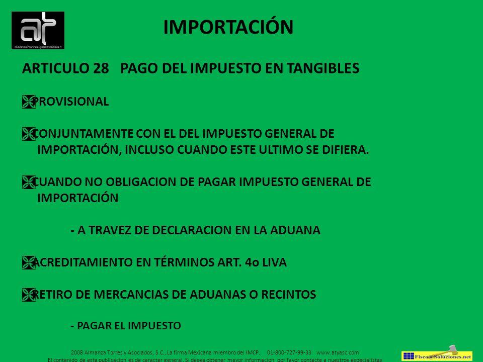 IMPORTACIÓN ARTICULO 28 PAGO DEL IMPUESTO EN TANGIBLES PROVISIONAL CONJUNTAMENTE CON EL DEL IMPUESTO GENERAL DE IMPORTACIÓN, INCLUSO CUANDO ESTE ULTIM