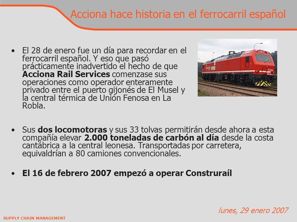 SUPPLY CHAIN MANAGEMENT Acciona hace historia en el ferrocarril español El 28 de enero fue un día para recordar en el ferrocarril español.