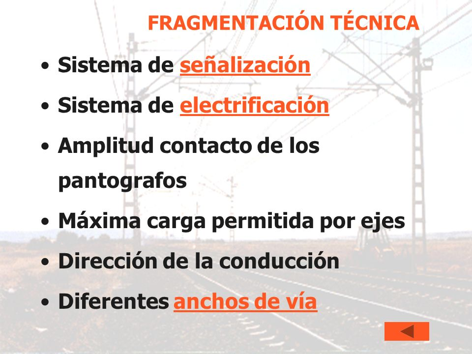SUPPLY CHAIN MANAGEMENT FRAGMENTACIÓN TÉCNICA Sistema de señalizaciónseñalización Sistema de electrificaciónelectrificación Amplitud contacto de los pantografos Máxima carga permitida por ejes Dirección de la conducción Diferentes anchos de víaanchos de vía