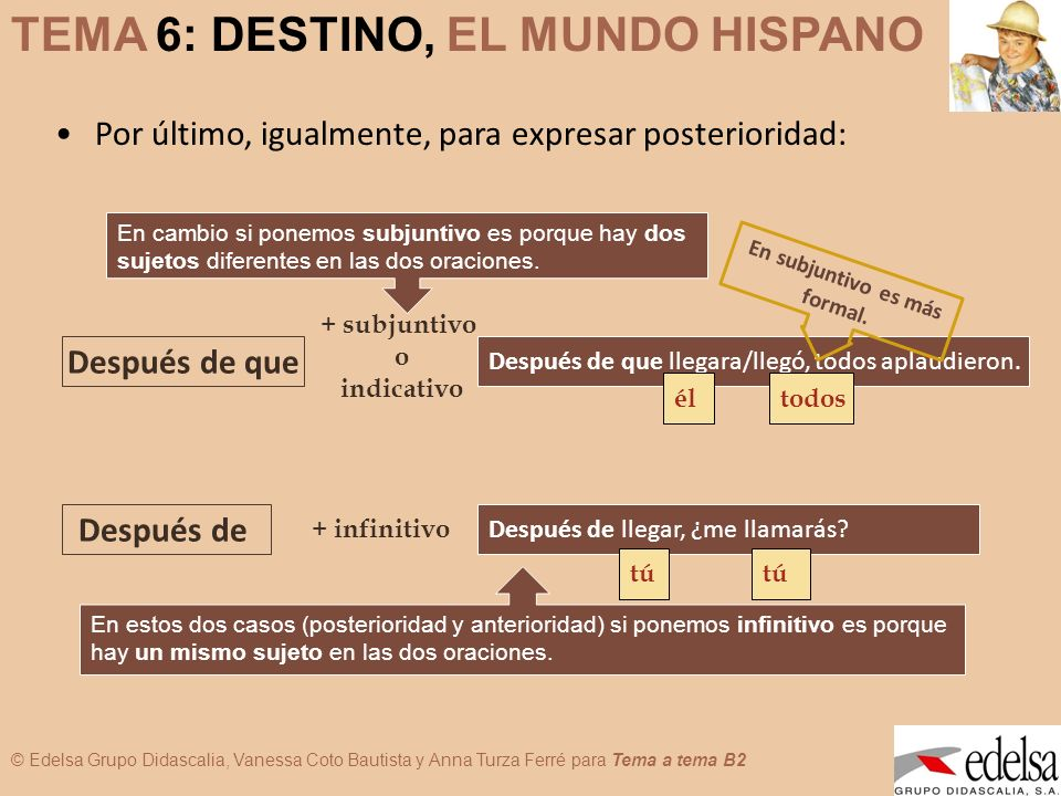 TEMA 6: DESTINO, EL MUNDO HISPANO © Edelsa Grupo Didascalia, Vanessa Coto Bautista y Anna Turza Ferré para Tema a tema B2 Por último, igualmente, para