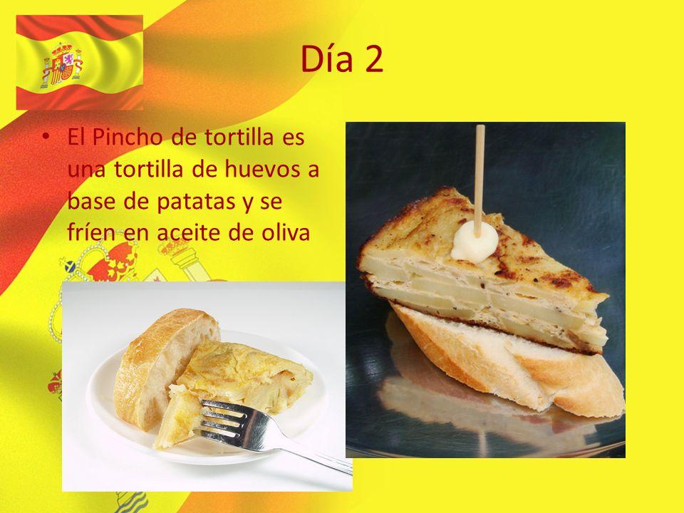 Día 2 El Pincho de tortilla es una tortilla de huevos a base de patatas y se fríen en aceite de oliva