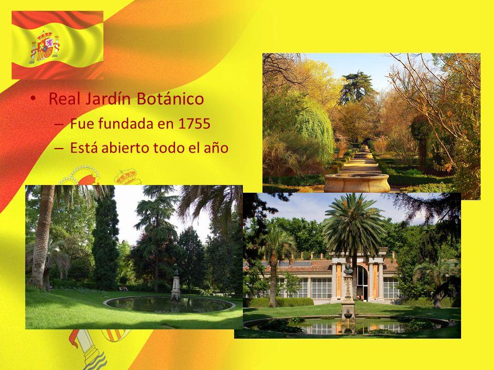 Real Jardín Botánico –F–Fue fundada en 1755 –E–Está abierto todo el año