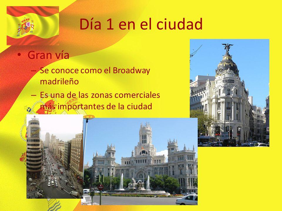 Día 1 en el ciudad Gran vía – Se conoce como el Broadway madrileño – Es una de las zonas comerciales más importantes de la ciudad
