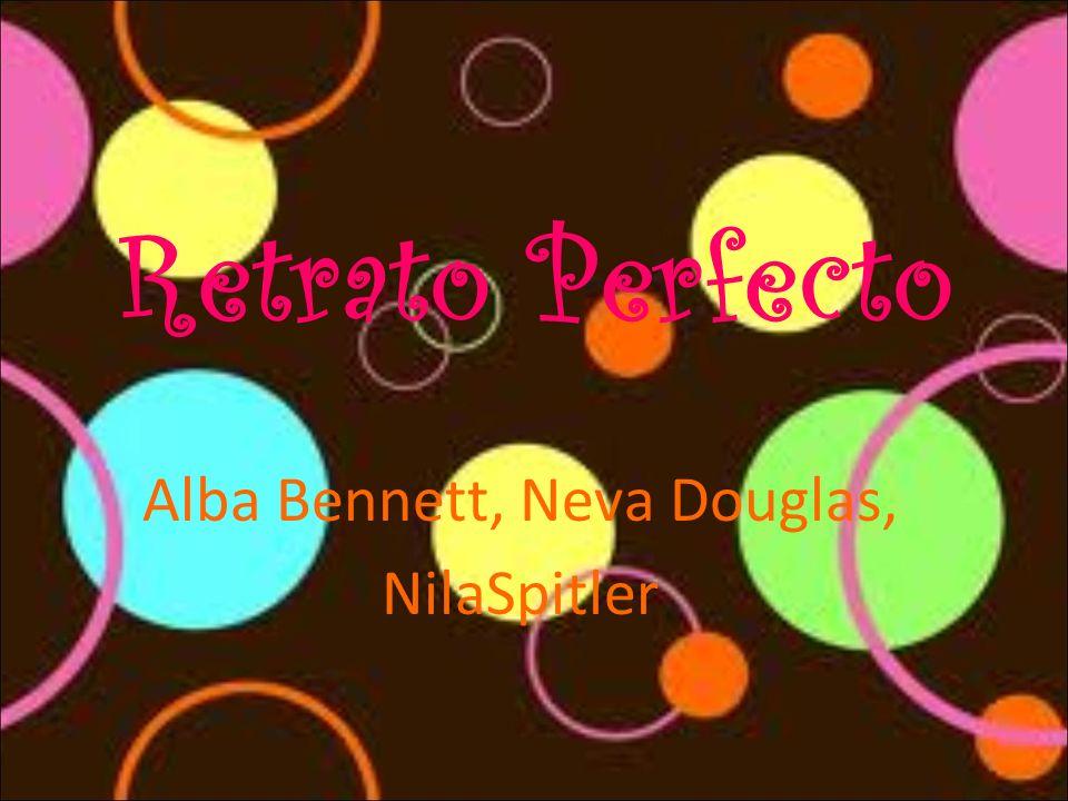Retrato Perfecto Alba Bennett, Neva Douglas, NilaSpitler