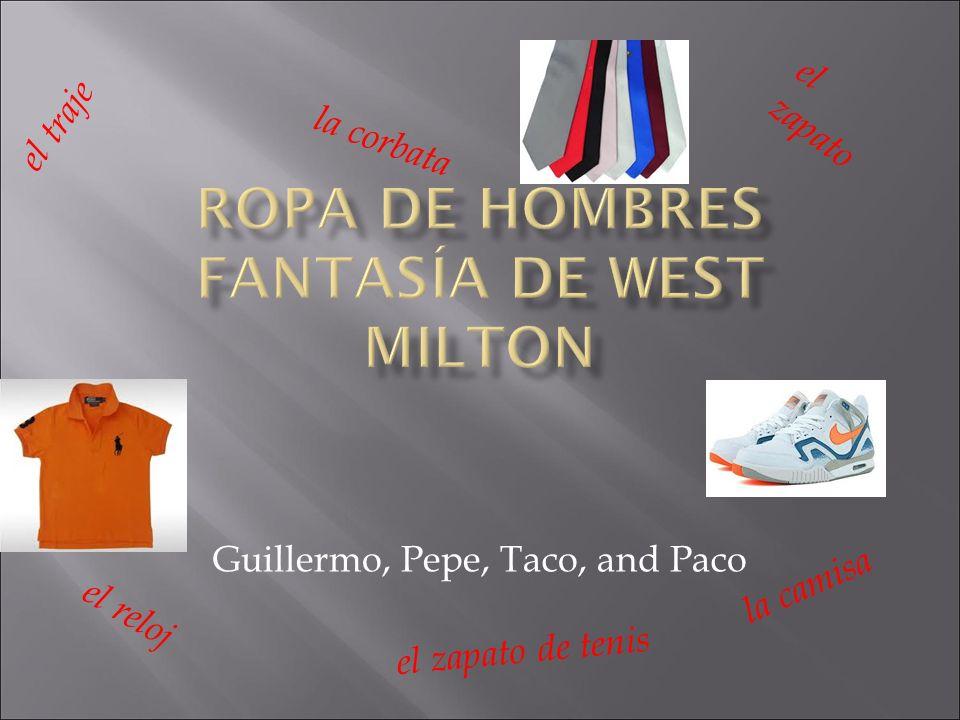 Guillermo, Pepe, Taco, and Paco el traje el zapato la corbata el reloj el zapato de tenis la camisa