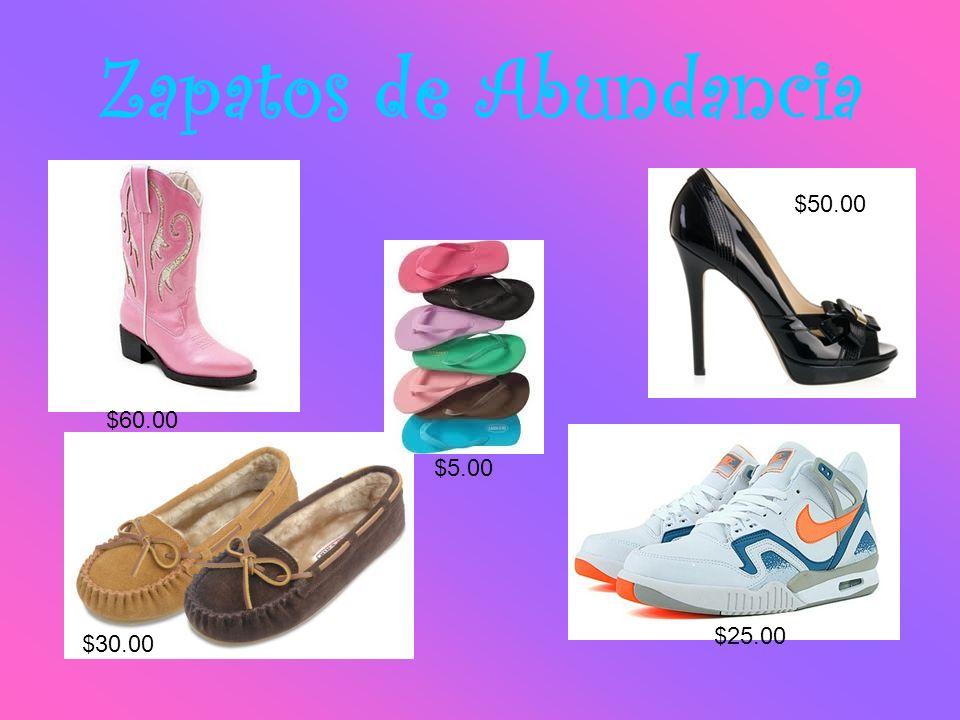 Zapatos de Abundancia $60.00 $30.00 $5.00 $25.00 $50.00