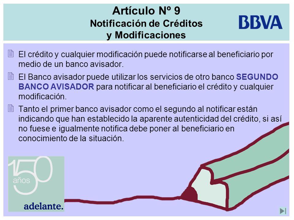 Artículo Nº 9 Notificación de Créditos y Modificaciones El crédito y cualquier modificación puede notificarse al beneficiario por medio de un banco av