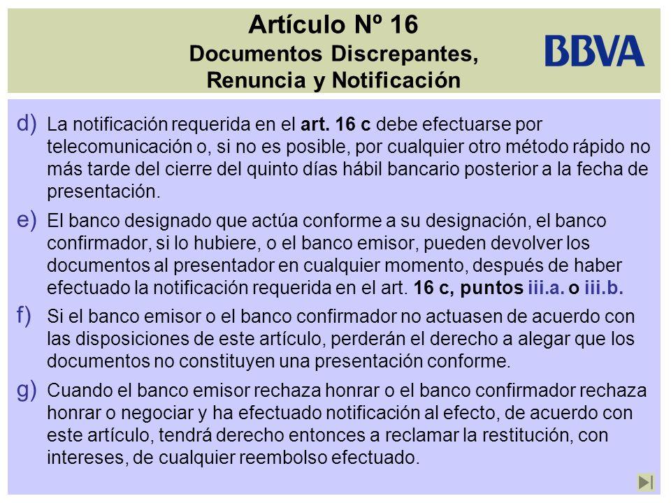 Artículo Nº 16 Documentos Discrepantes, Renuncia y Notificación d) La notificación requerida en el art. 16 c debe efectuarse por telecomunicación o, s