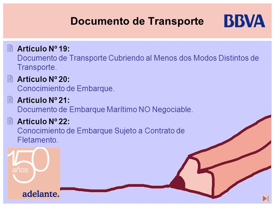 Documento de Transporte Artículo Nº 19: Documento de Transporte Cubriendo al Menos dos Modos Distintos de Transporte. Artículo Nº 20: Conocimiento de