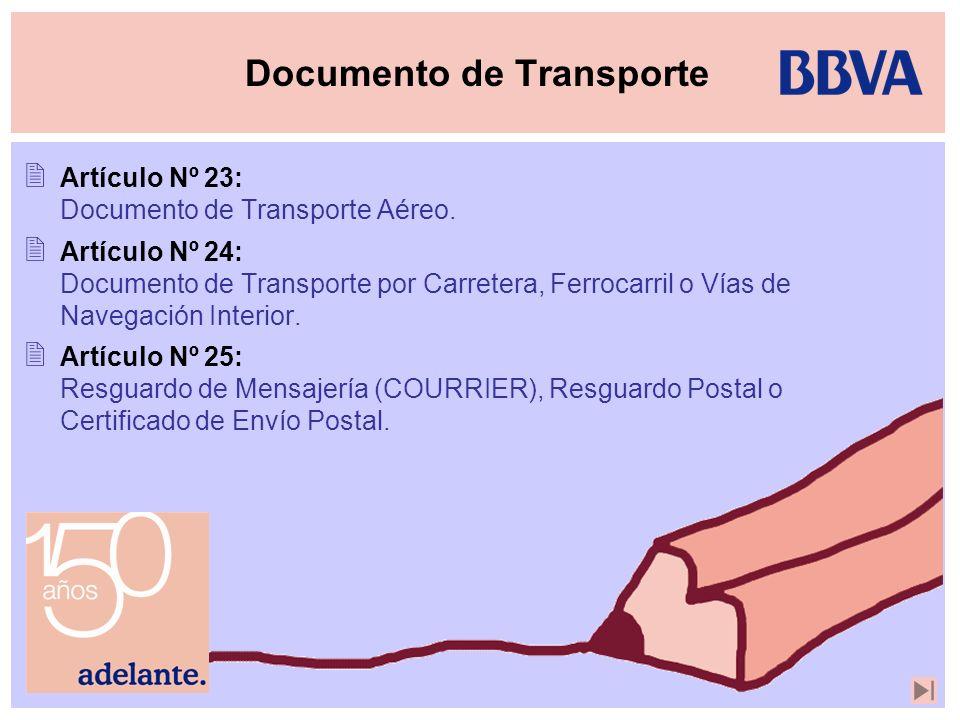 Documento de Transporte Artículo Nº 23: Documento de Transporte Aéreo. Artículo Nº 24: Documento de Transporte por Carretera, Ferrocarril o Vías de Na