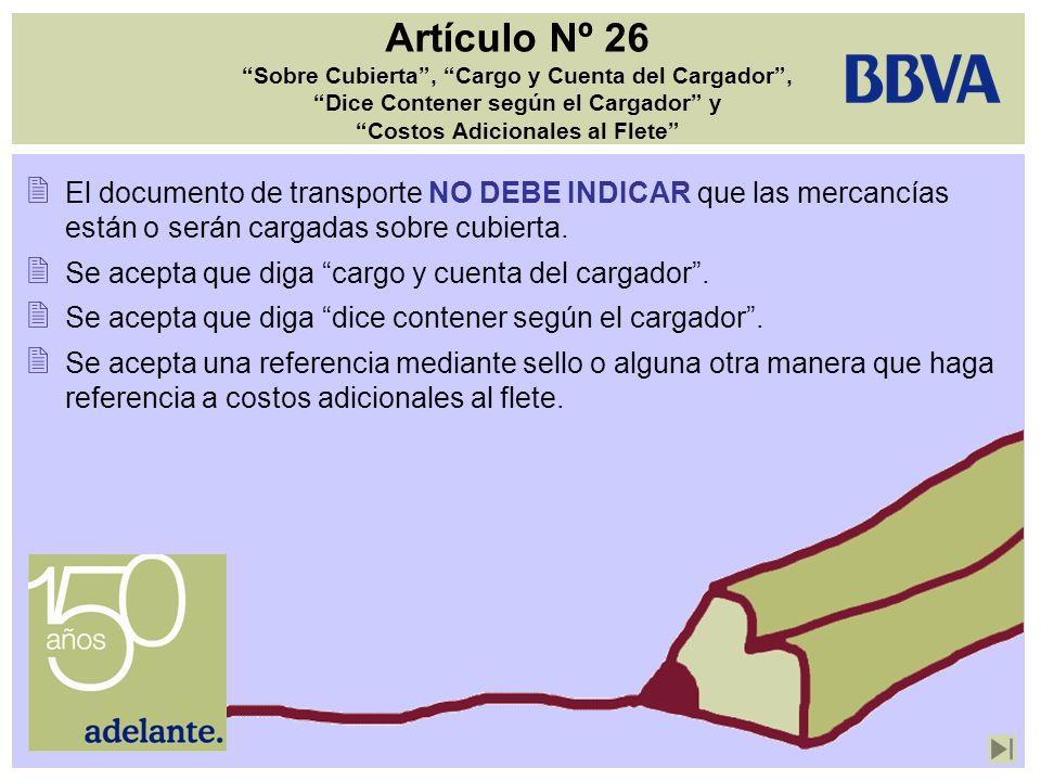 Artículo Nº 26 Sobre Cubierta, Cargo y Cuenta del Cargador, Dice Contener según el Cargador y Costos Adicionales al Flete El documento de transporte N