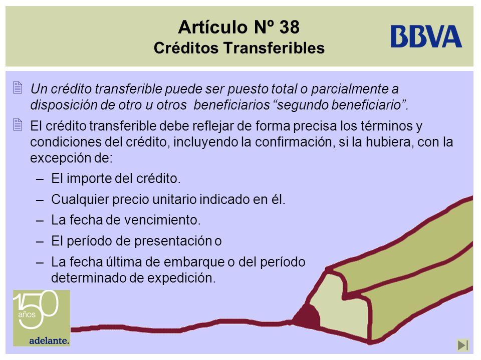 Artículo Nº 38 Créditos Transferibles Un crédito transferible puede ser puesto total o parcialmente a disposición de otro u otros beneficiarios segund