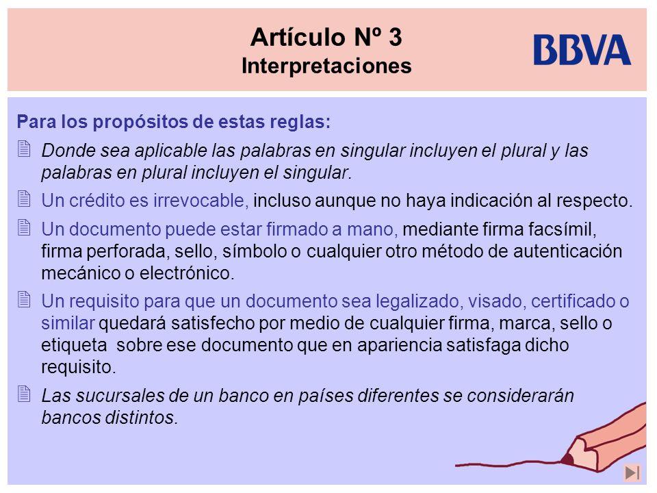Artículo Nº 3 Interpretaciones Para los propósitos de estas reglas: Donde sea aplicable las palabras en singular incluyen el plural y las palabras en