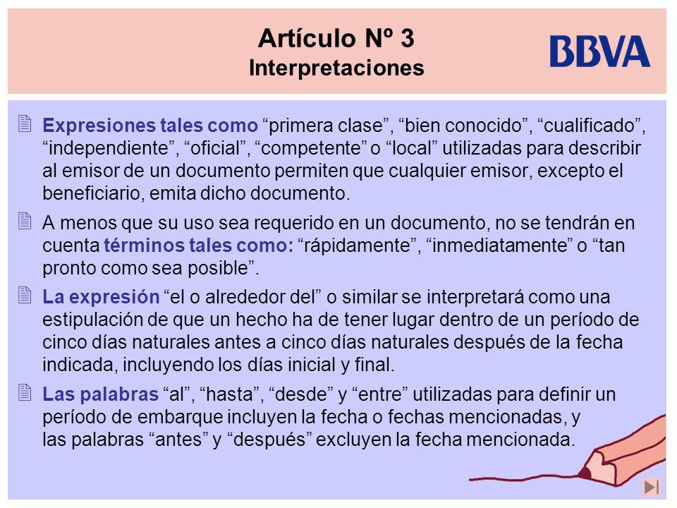 Artículo Nº 3 Interpretaciones Expresiones tales como primera clase, bien conocido, cualificado, independiente, oficial, competente o local utilizadas
