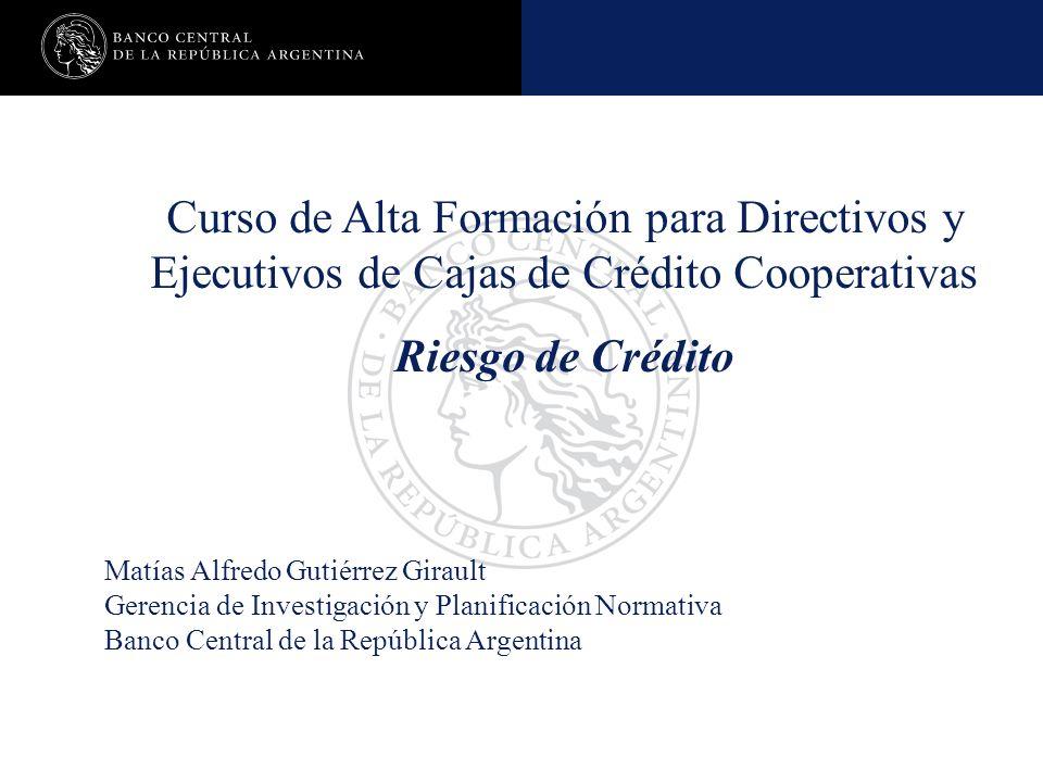 Nombre de la presentación en cuerpo 17 Curso de Alta Formación para Directivos y Ejecutivos de Cajas de Crédito Cooperativas Riesgo de Crédito Matías