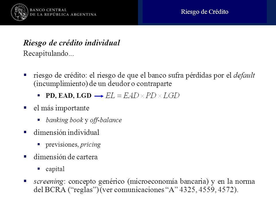 Nombre de la presentación en cuerpo 17 Riesgo de crédito individual Recapitulando... riesgo de crédito: el riesgo de que el banco sufra pérdidas por e