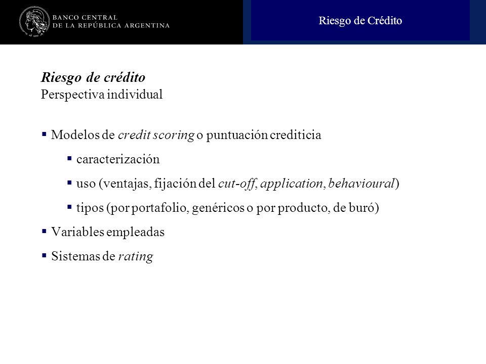 Nombre de la presentación en cuerpo 17 Plan de la Presentación Riesgo de crédito Perspectiva individual Modelos de credit scoring o puntuación crediti