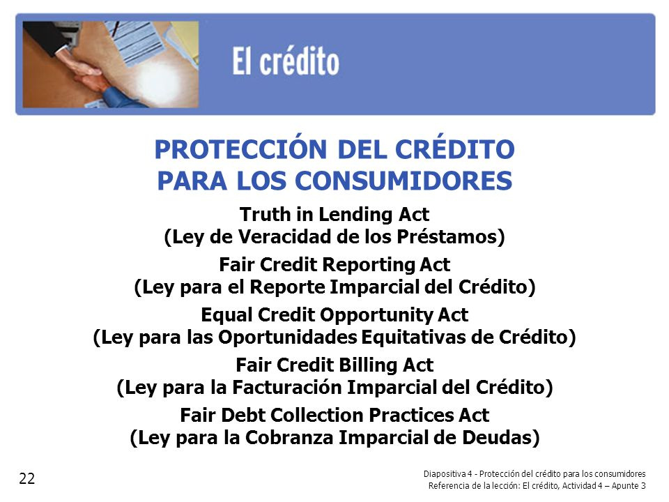 Diapositiva 4 - Protección del crédito para los consumidores Referencia de la lección: El crédito, Actividad 4 – Apunte 3 PROTECCIÓN DEL CRÉDITO PARA