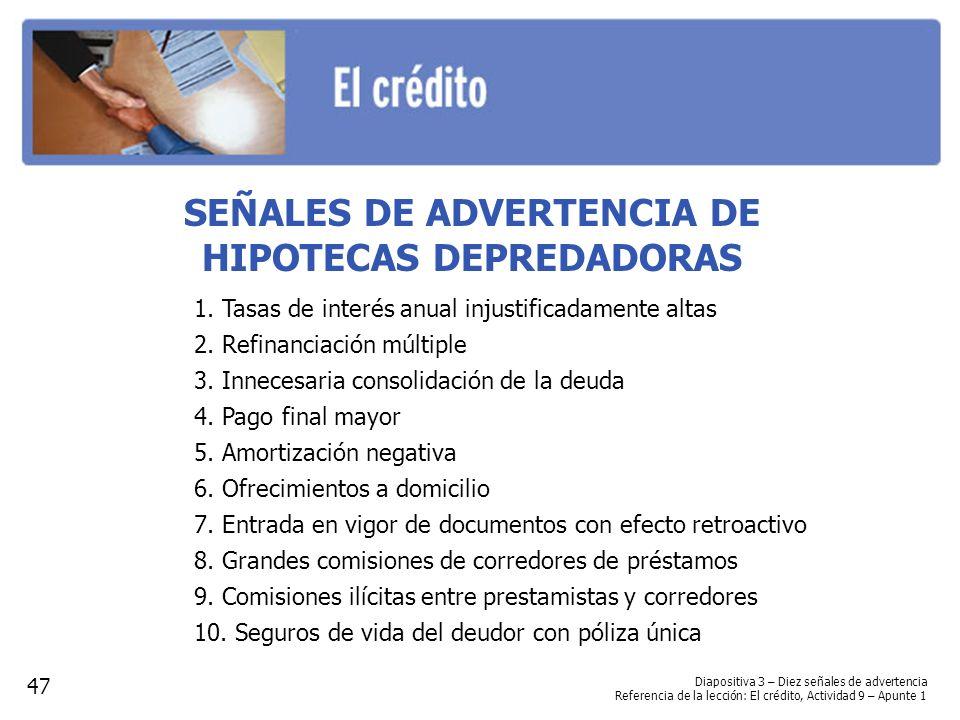 SEÑALES DE ADVERTENCIA DE HIPOTECAS DEPREDADORAS 1.