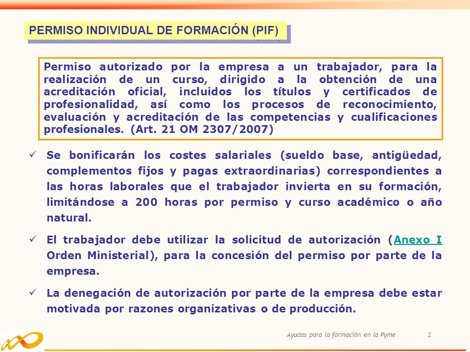 Ayudas para la formación en la Pyme2 Se bonificarán los costes salariales (sueldo base, antigüedad, complementos fijos y pagas extraordinarias) corres