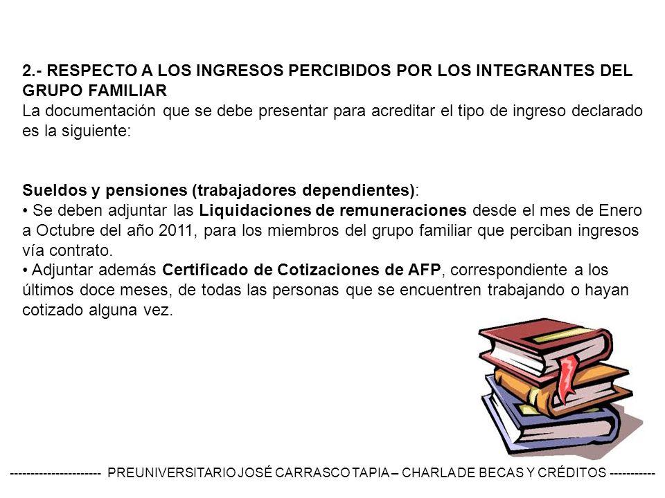 En el caso de Pensionados dentro del grupo familiar, adjuntar liquidación de pago de pensión del mes de octubre 2011.