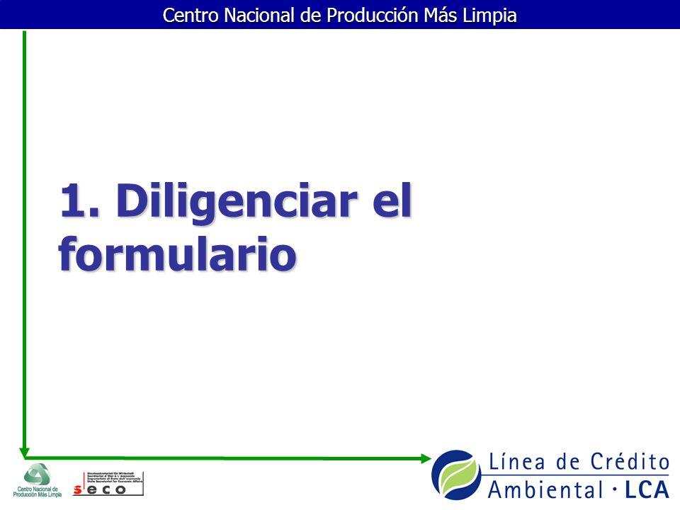 Centro Nacional de Producción Más Limpia 1. Diligenciar el formulario