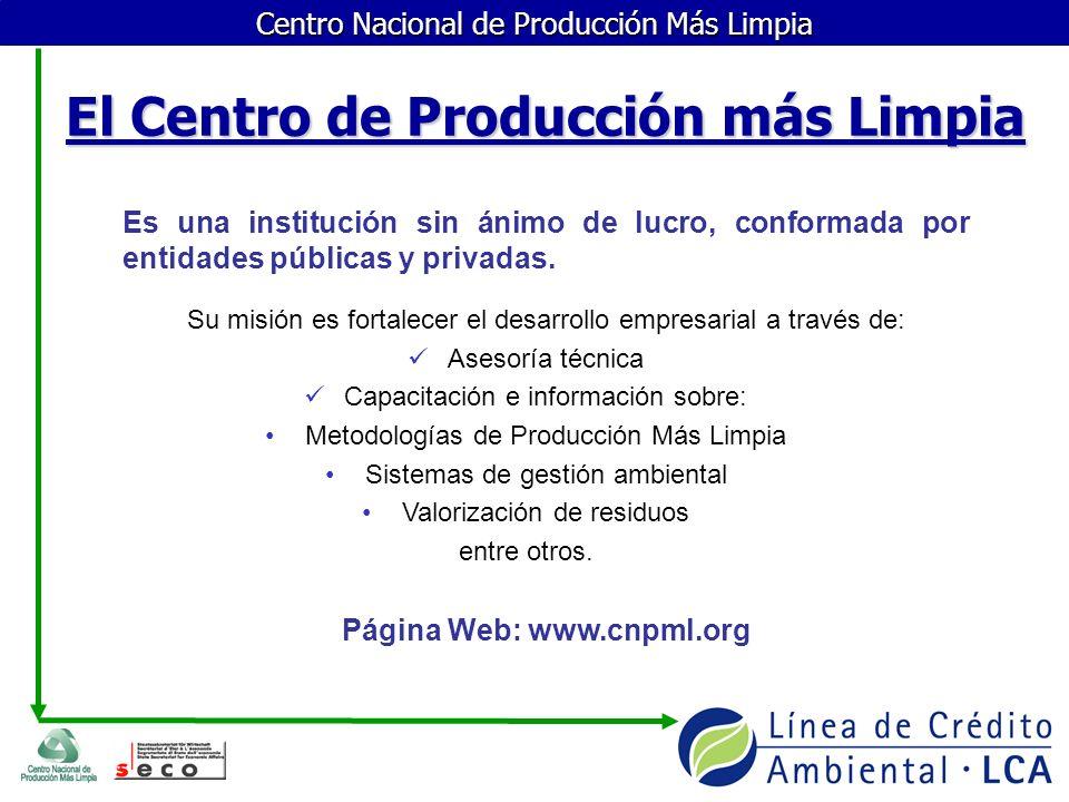 Centro Nacional de Producción Más Limpia El Centro de Producción más Limpia Es una institución sin ánimo de lucro, conformada por entidades públicas y