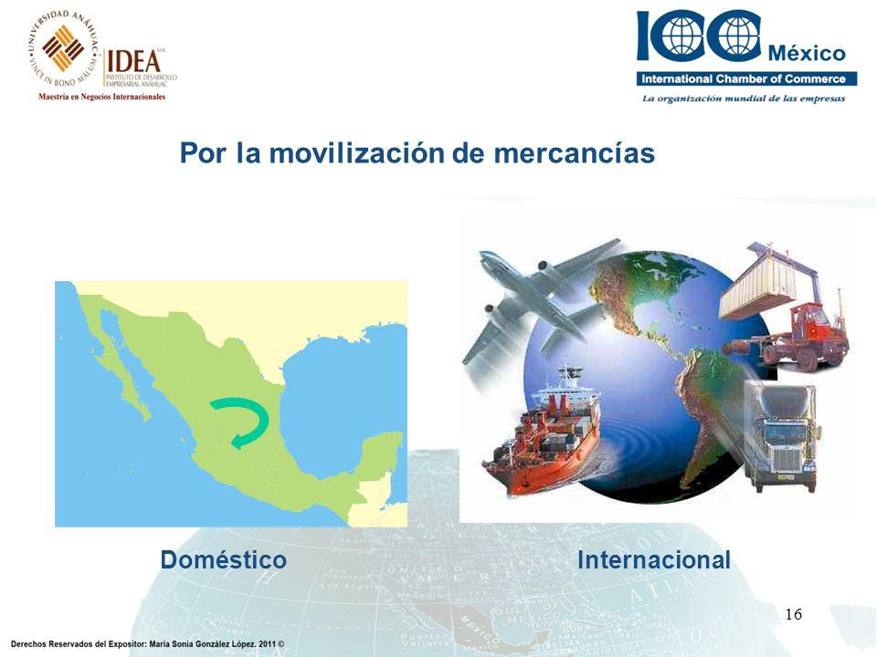 16 Por la movilización de mercancías Doméstico Internacional