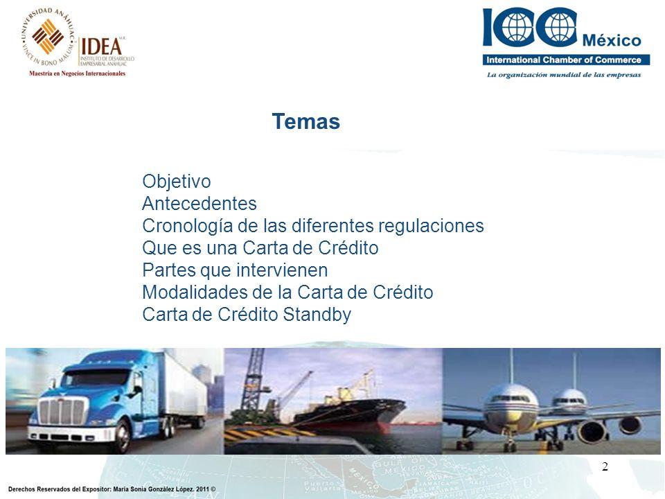 2 Temas Objetivo Antecedentes Cronología de las diferentes regulaciones Que es una Carta de Crédito Partes que intervienen Modalidades de la Carta de