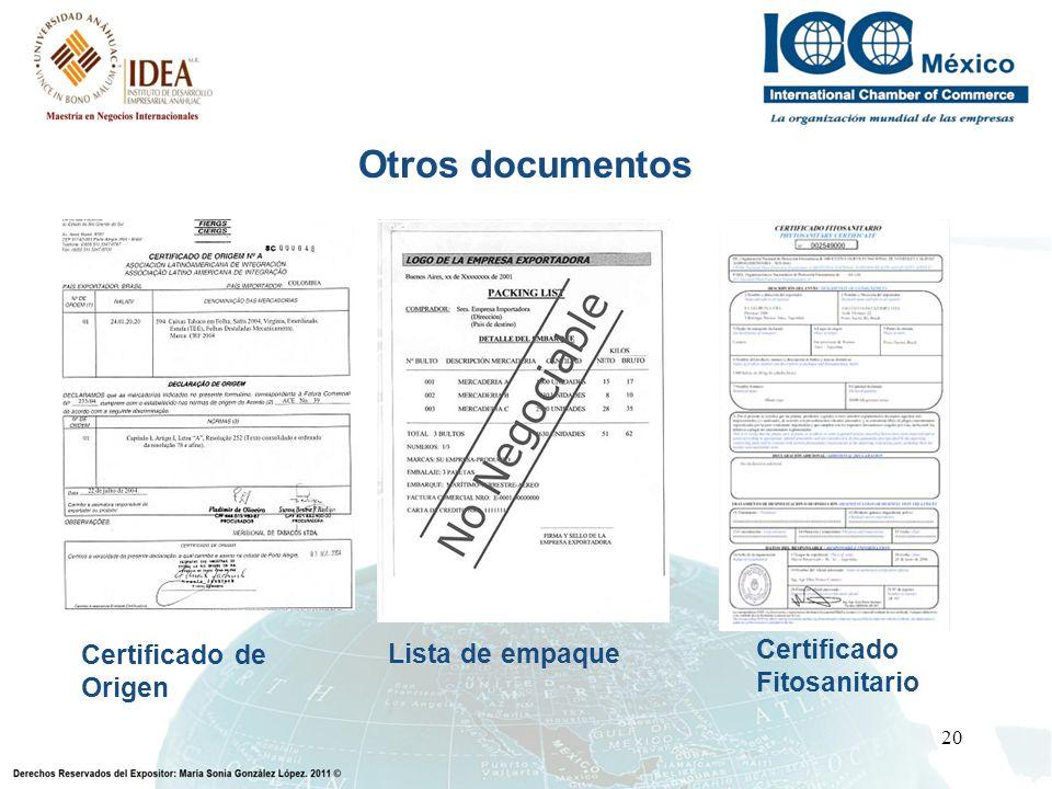20 Otros documentos Certificado de Origen Lista de empaque Certificado Fitosanitario