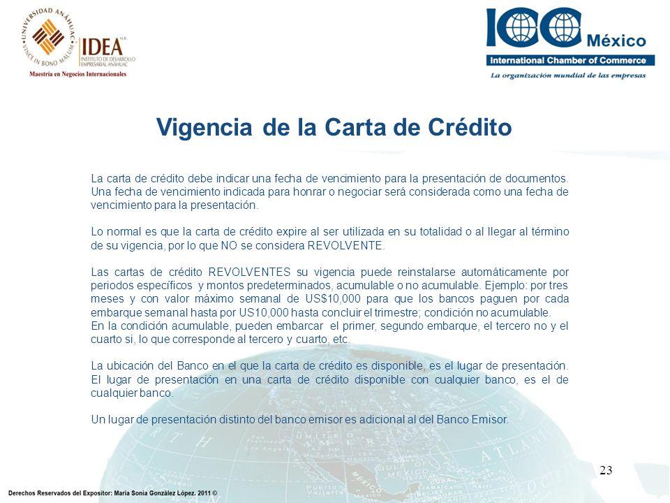 23 La carta de crédito debe indicar una fecha de vencimiento para la presentación de documentos. Una fecha de vencimiento indicada para honrar o negoc