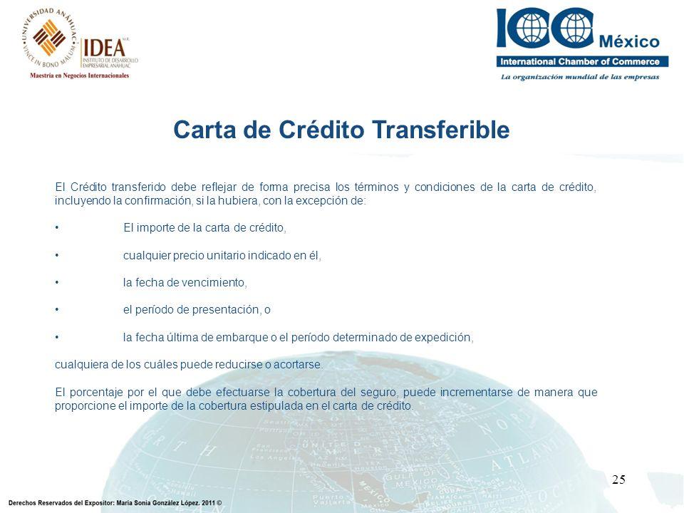 25 El Crédito transferido debe reflejar de forma precisa los términos y condiciones de la carta de crédito, incluyendo la confirmación, si la hubiera,