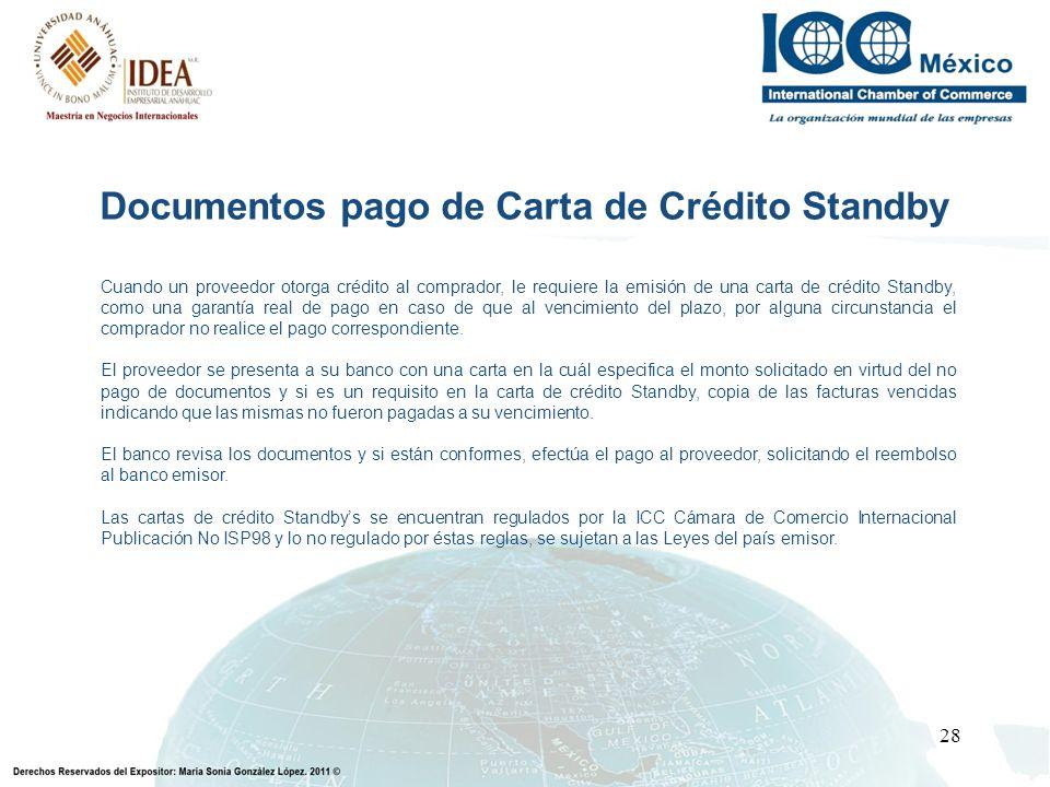28 Cuando un proveedor otorga crédito al comprador, le requiere la emisión de una carta de crédito Standby, como una garantía real de pago en caso de