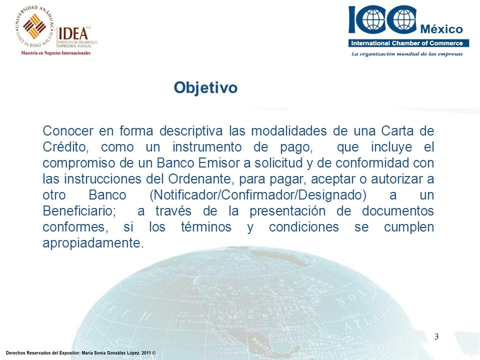 3 Objetivo Conocer en forma descriptiva las modalidades de una Carta de Crédito, como un instrumento de pago, que incluye el compromiso de un Banco Em