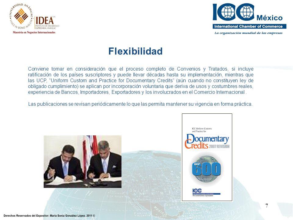 7 Flexibilidad Conviene tomar en consideración que el proceso completo de Convenios y Tratados, si incluye ratificación de los países suscriptores y p