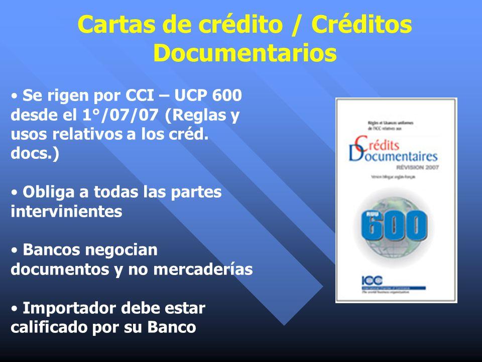 Se rigen por CCI – UCP 600 desde el 1°/07/07 (Reglas y usos relativos a los créd. docs.) Obliga a todas las partes intervinientes Bancos negocian docu