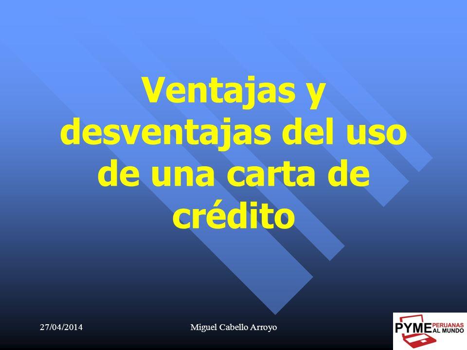 27/04/2014Miguel Cabello Arroyo28 Ventajas y desventajas del uso de una carta de crédito