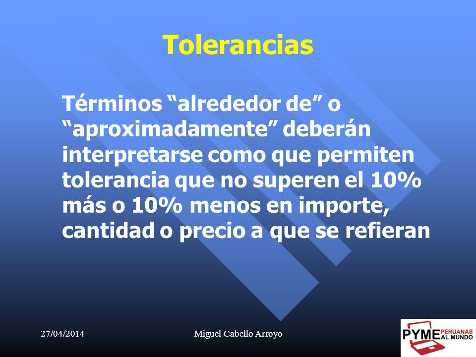 27/04/2014Miguel Cabello Arroyo41 Términos alrededor de o aproximadamente deberán interpretarse como que permiten tolerancia que no superen el 10% más