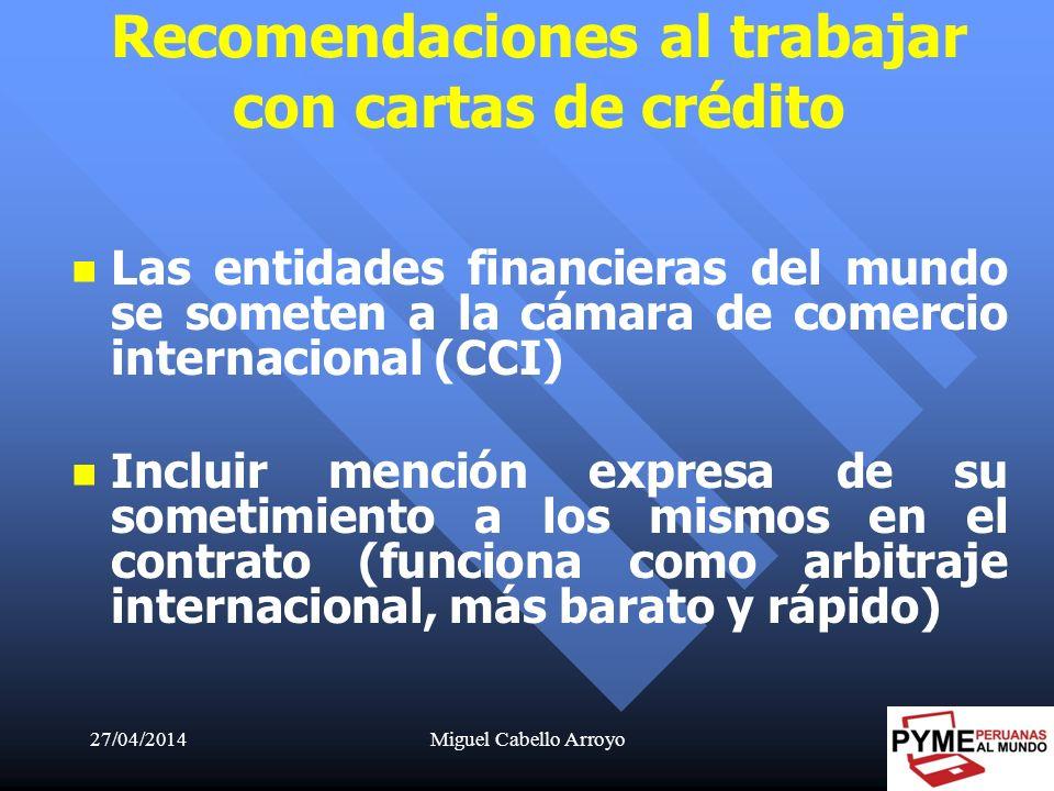 27/04/2014Miguel Cabello Arroyo47 Las entidades financieras del mundo se someten a la cámara de comercio internacional (CCI) Incluir mención expresa d