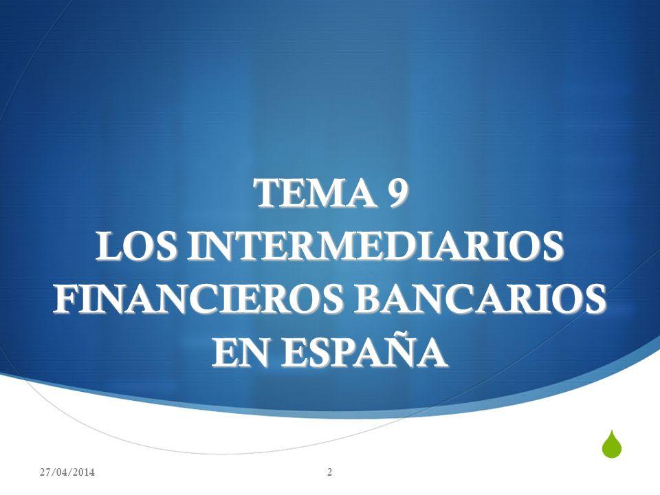 SUMARIO 9.2.1.Concepto y justificación de las entidades bancarias.