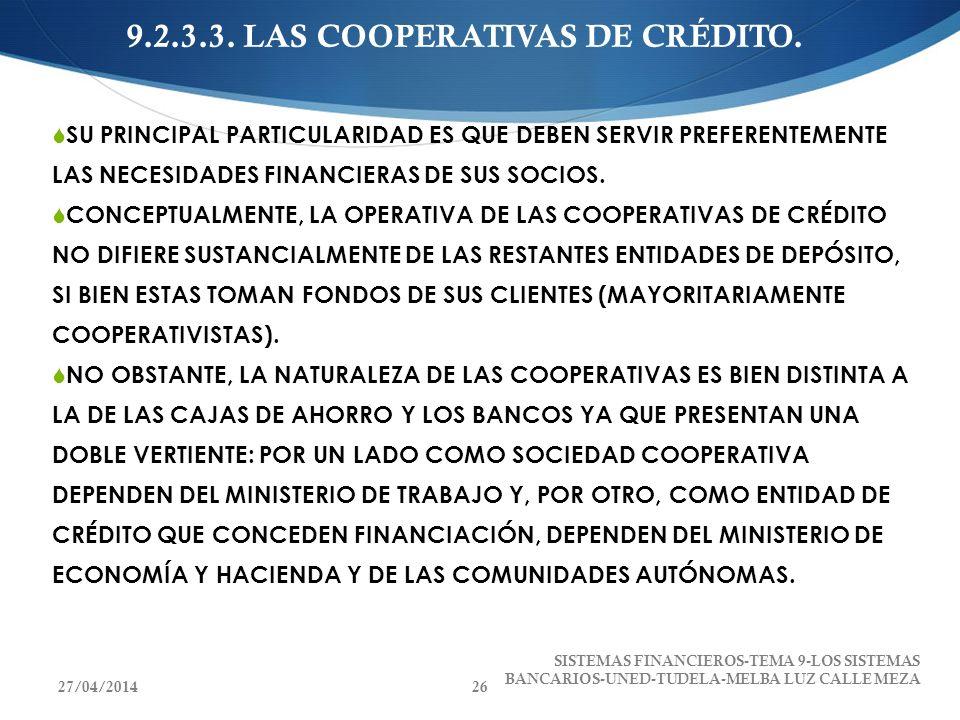 9.2.3.3. LAS COOPERATIVAS DE CRÉDITO. SU PRINCIPAL PARTICULARIDAD ES QUE DEBEN SERVIR PREFERENTEMENTE LAS NECESIDADES FINANCIERAS DE SUS SOCIOS. CONCE