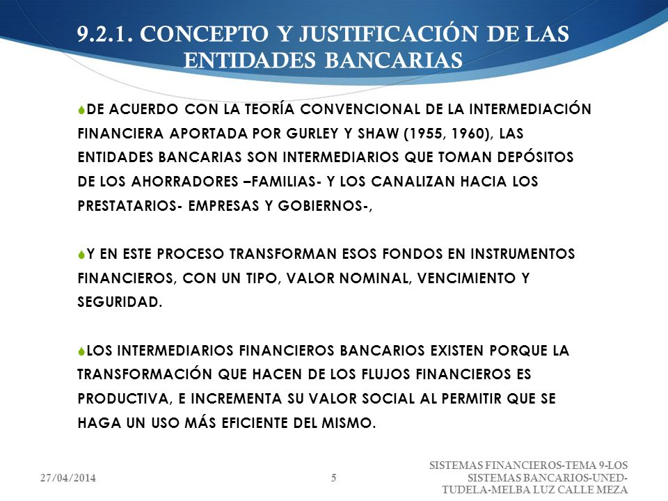 9.2.1. CONCEPTO Y JUSTIFICACIÓN DE LAS ENTIDADES BANCARIAS DE ACUERDO CON LA TEORÍA CONVENCIONAL DE LA INTERMEDIACIÓN FINANCIERA APORTADA POR GURLEY Y