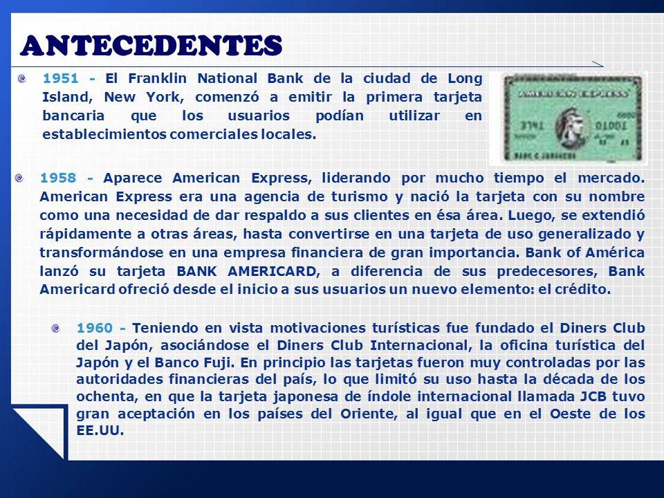 ANTECEDENTES 1977 - El cuestionamiento que hicieran los bancos en general de tener que emitir una tarjeta con el nombre impreso del competidor, forzó a que en Marzo de 1977 se hiciera el cambio de nombre más grande e importante de la historia comercial: el de BANKAMERICARD a VISA.
