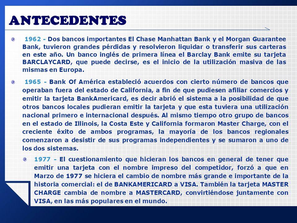 ANTECEDENTES En Venezuela en 1958 – apareció la tarjeta de crédito, comenzando a adquirir mayor auge a principios de la década de los años setenta, auspiciadas por compañías anónimas o promovidas por Bancos Comerciales.