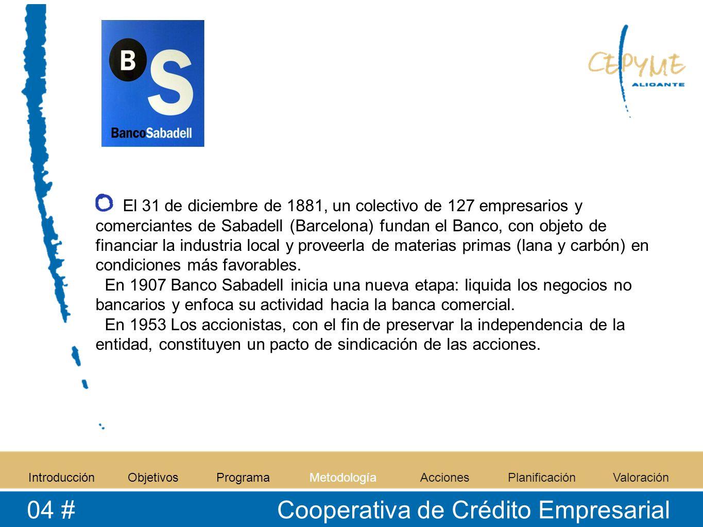 El 31 de diciembre de 1881, un colectivo de 127 empresarios y comerciantes de Sabadell (Barcelona) fundan el Banco, con objeto de financiar la industria local y proveerla de materias primas (lana y carbón) en condiciones más favorables.