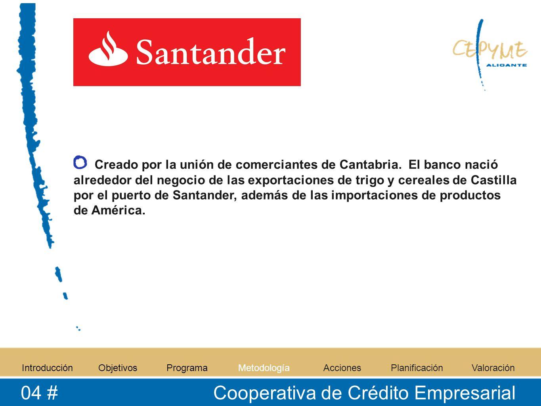 Creado por la unión de comerciantes de Cantabria. El banco nació alrededor del negocio de las exportaciones de trigo y cereales de Castilla por el pue