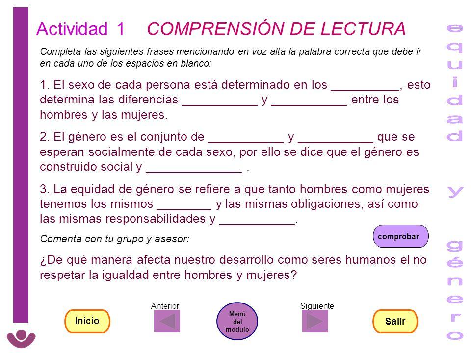 Actividad 1 COMPRENSIÓN DE LECTURA Completa las siguientes frases mencionando en voz alta la palabra correcta que debe ir en cada uno de los espacios