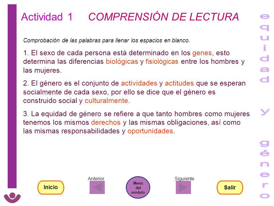 Actividad 1 COMPRENSIÓN DE LECTURA Comprobación de las palabras para llenar los espacios en blanco. 1. El sexo de cada persona está determinado en los