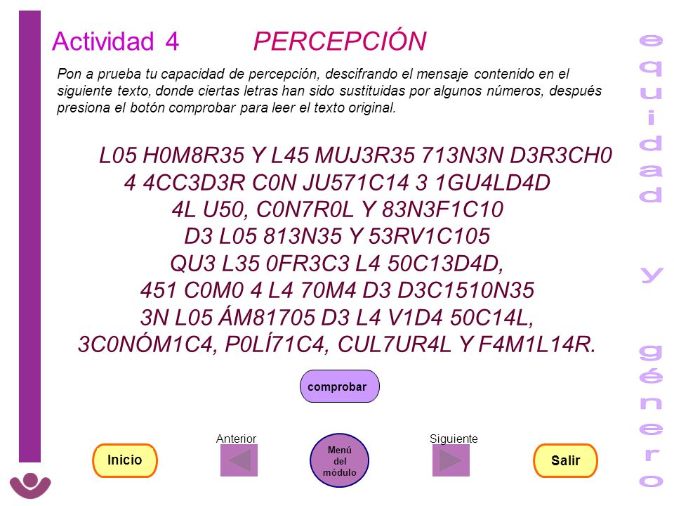 Actividad 4 PERCEPCIÓN Pon a prueba tu capacidad de percepción, descifrando el mensaje contenido en el siguiente texto, donde ciertas letras han sido